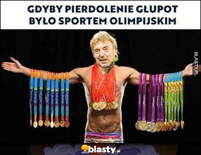 Boniek gdyby pierdzielenie głupot było sportem olimpijskim medale