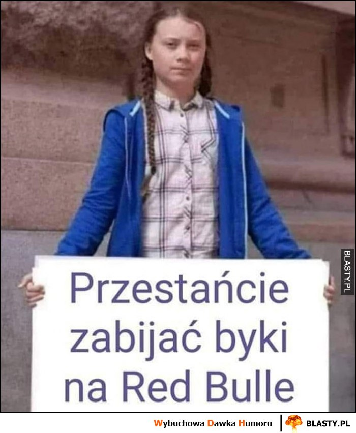 Greta Thunberg przestańcie zabijać byki na Red Bulle