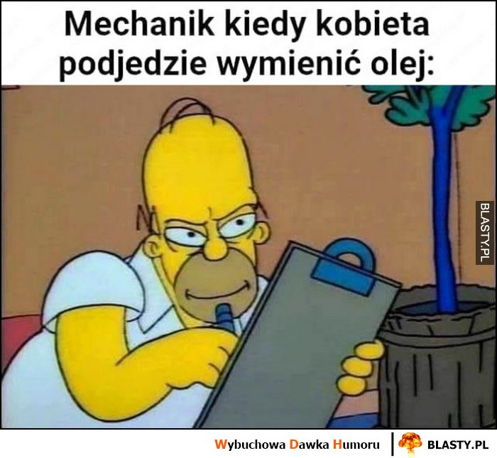 Mechanik kiedy kobieta podjedzie wymienić olej Homer Simpson