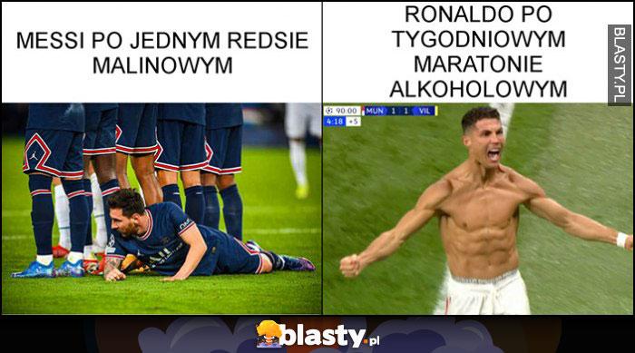 Messi po jednym Reddsie malinowym vs Ronaldo po tygodniowym maratonie alkoholowym porównanie