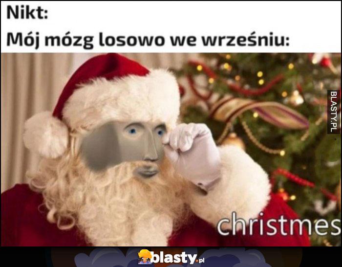 Nikt, mój mózg losowo we wrześniu christmas