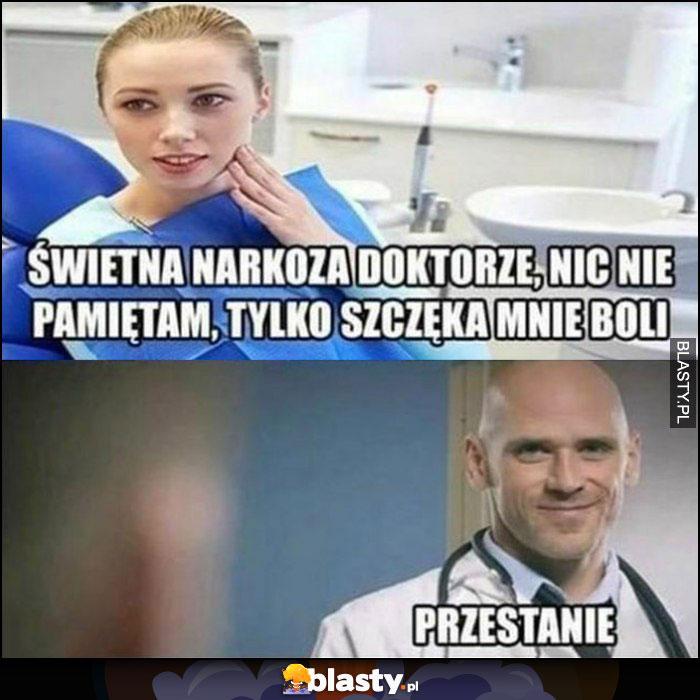 Świetna narkoza doktorze, tylko szczęka mnie boli, łysy z brazzers: przestanie