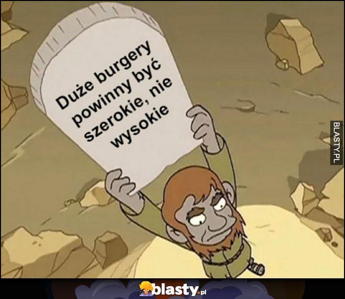 Duże burgery powinny być szerokie, nie wysokie napis obwieszczenie