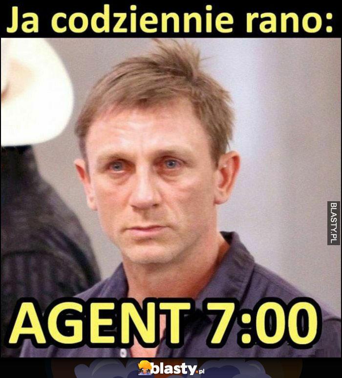 Ja codziennie rano: agent 7:00 James Bond Daniel Craig