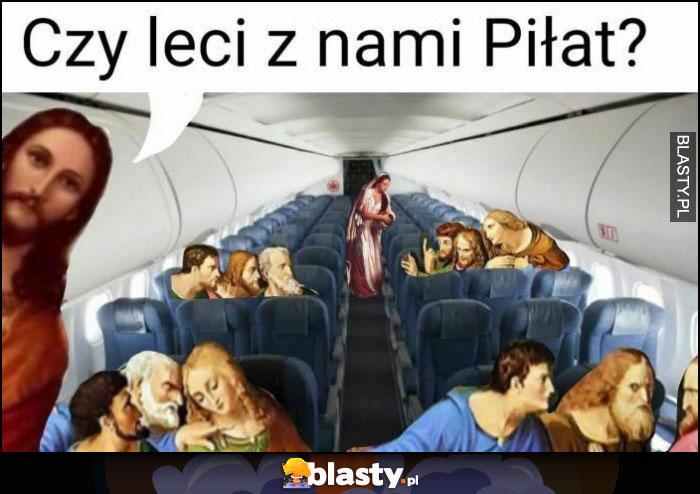 Jezus w samolocie czy leci z nami Piłat?