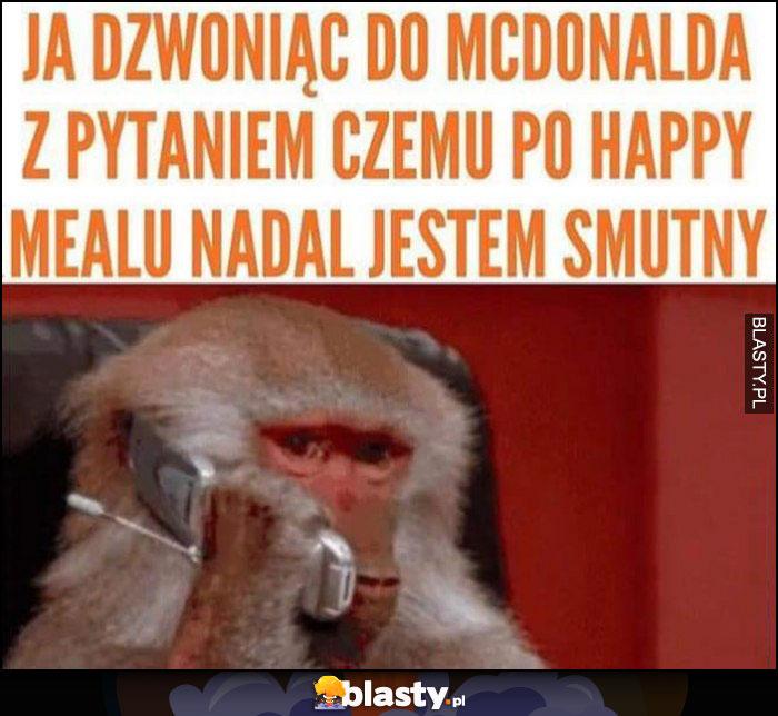 Małpa ja dzwoniąc do McDonalda z pytanie czemu po happy mealu nadal jestem smutny